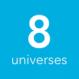 8 universes